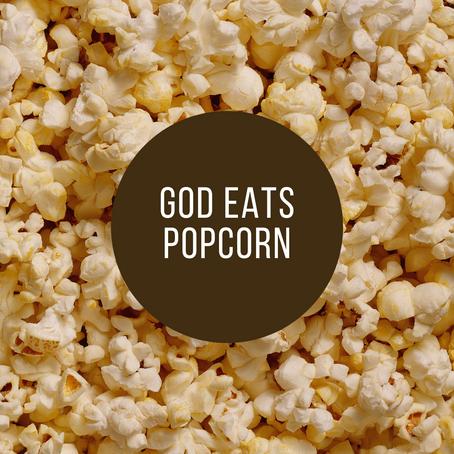 God Eat's Popcorn
