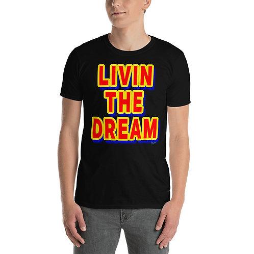 """Short-Sleeve Unisex """"Livin the Dream"""" T-Shirt for men and women"""