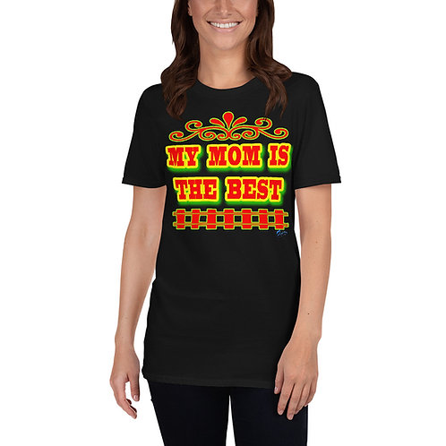 "Short-Sleeve Unisex ""MY MOM IS THE BEST"" T-Shirt for men and women"