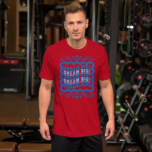 Short-Sleeve Unisex Premium DREAM BIG T-Shirt