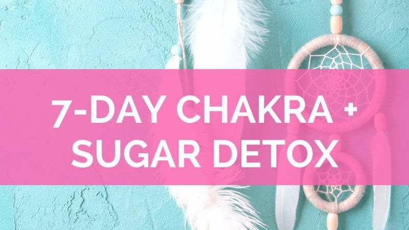 7-Day Chakra + Sugar Cleanse