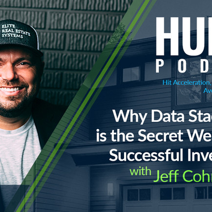 Huddle Podcast: Why Data Stacking is the Secret Weapon of Successful Investors w/ Jeff Cohn