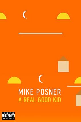 Mike Posner A Real Good Kid.jpg