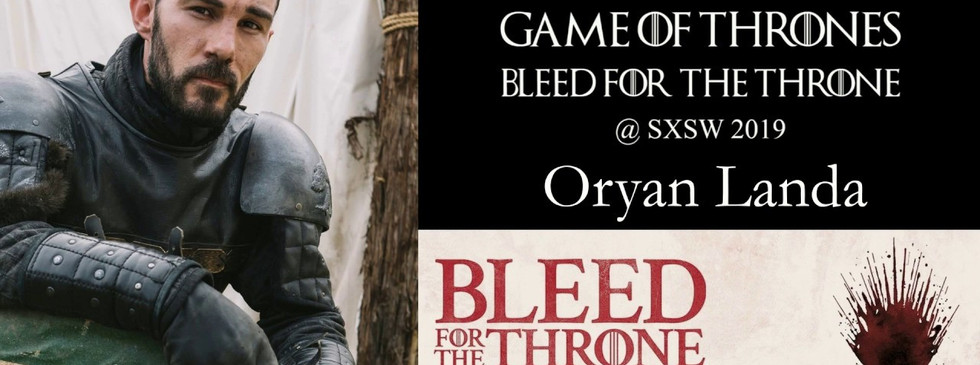 Oryan Landa - Game of Thrones Activation