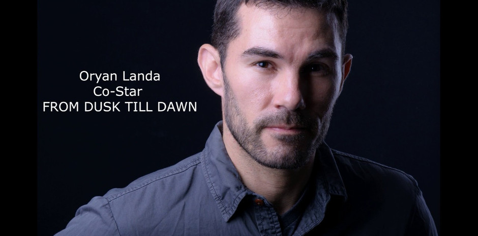Oryan Landa / From Dusk Till Dawn
