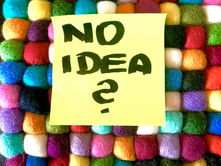 No idea? The brilliant IDEAS which avoid you.