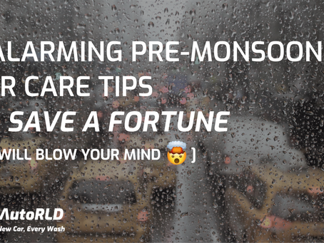 7 Alarming Pre-Monsoon Car Care Tips To Save A Fortune (#6 Will Blow Your Mind)