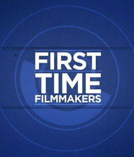 FIRST TIME FILMMAKERS