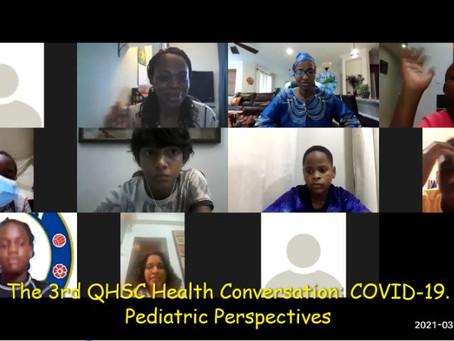2021.  3rd QHSC Health Conversation Series: Pediatric Perspectives on COVID-19