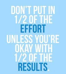 Effort = Results