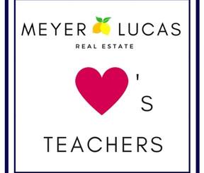 Meyer Lucas Real Estate LOVES Teachers
