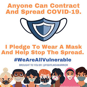 Anyone Can Contract and Spread COVID-19. (Image of a blue mask). I pledge to wear a mask and help stop the spread. #WeAreAllVulnerable. Brought to you by: @FightLikeAWarrior (7 people wearing masks line the bottom of the image).
