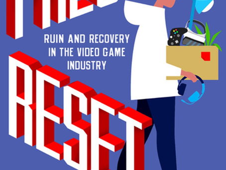 Press Reset: Ruin and Recovery in the Video Game Industry Review