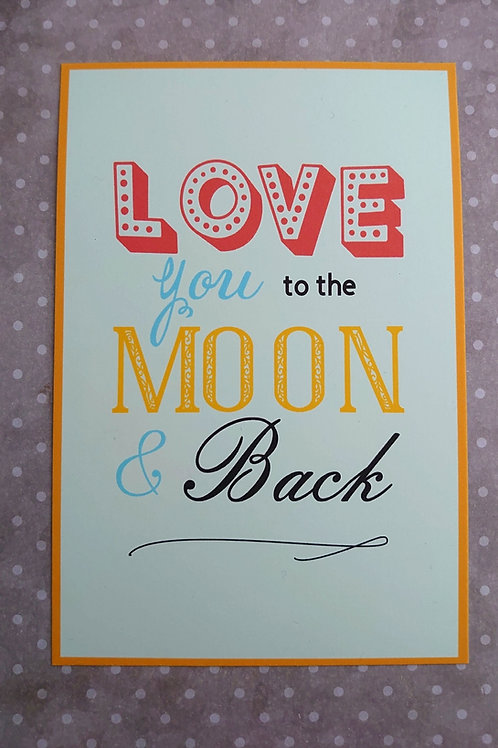 Love you too the moon and back print