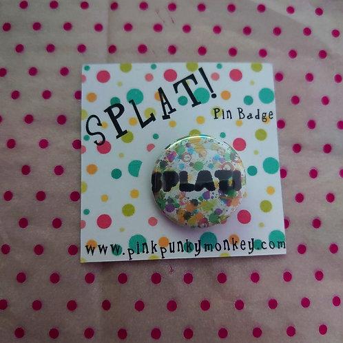 SPLAT! pin badge