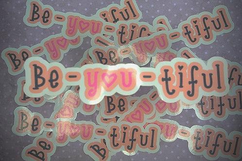 Be-YOU-tiful sticker