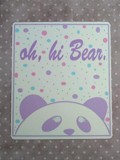 oh, hi bear panda print