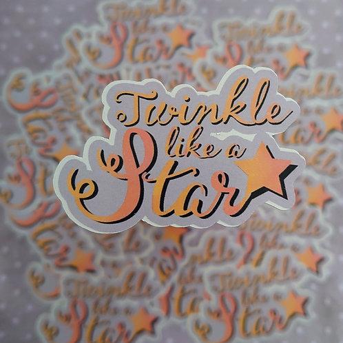 Twinkle like a star - sticker