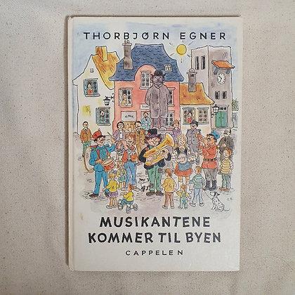 Torbjørn Egner Musikantene kommer til byen 1. utgave
