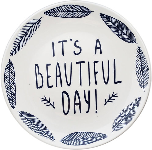 IT'S A BEAUTIFUL DAY Ceramic Plate