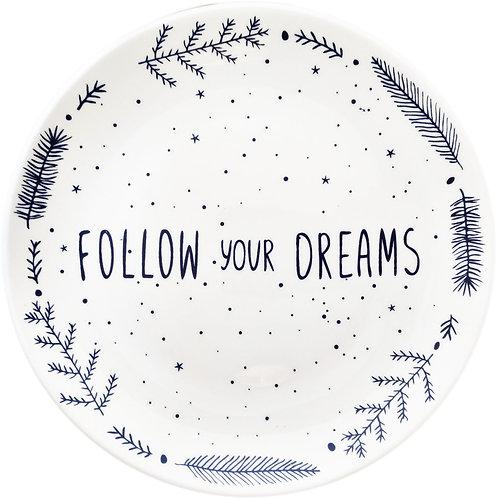 FOLLOW YOUR DREAMS Ceramic Plate
