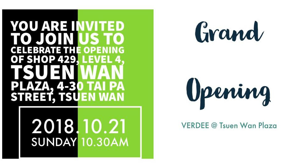 Grand Opening of VERDEE store at Shop 429, Level 4, Tsuen Wan Plaza on 21 October 2018