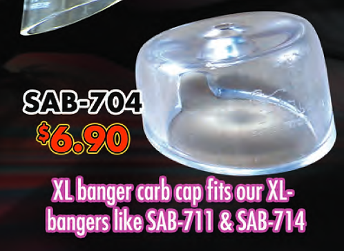 XL BANGER CARB CAP fits our XL bangers like SAB-711 and SAB-714