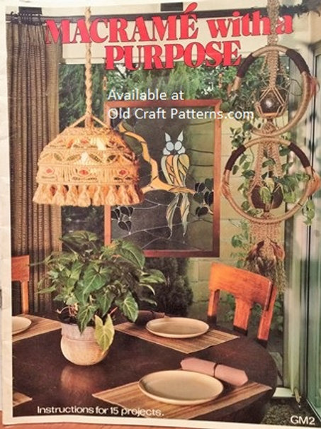 GM 2. Macrame with Purpose - Instructions for 15 Projects Patterns