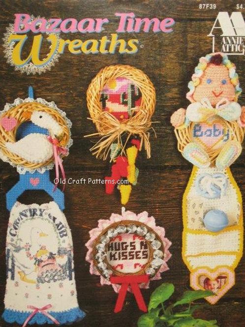 Annies Attic 87f39. Bazaar Time Wreaths