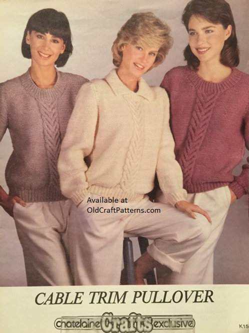 Chatelaine 153. Cable Trim Pullover Ladies Knitting Pattern