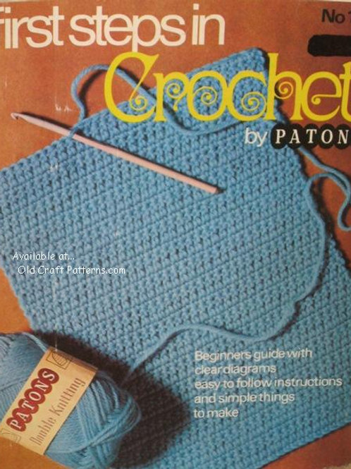 Patons 167. First Steps in Crochet with 24 Easy Crocheted Patterns
