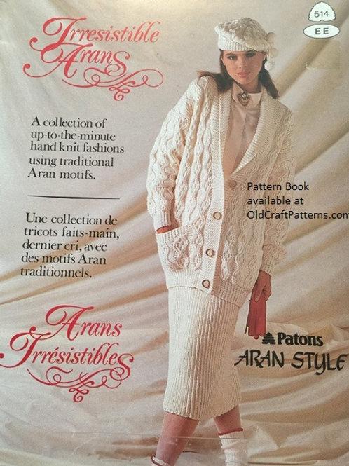 Patons 514. Irresistible Arans - Hand Knit Fashions Knitting Patterns