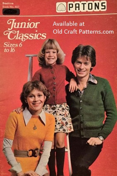 Patons 407. Junior Classics -Sizes 6 to 16 years - Knitting Patterns