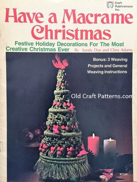 Craft Publications 7224. Have a Macrame Christmas - Holiday Decorations Patterns