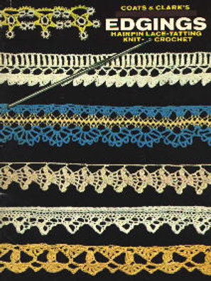 Coats & Clark's 208. Edgings - Hairpin Lace, Tatting, Knitting Crochet Patterns