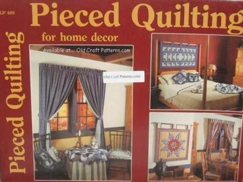 GP 469. Pieced Quilting for Home Decor - Instructions and Patterns