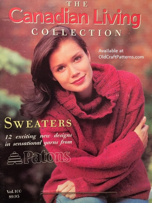 Patons 100. The Canadian Living Collection - 12 Sweaters Knitting Patterns Book