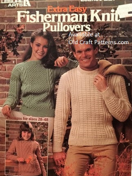 Leisure Arts 227. Extra Easy Fisherman Knit Pullovers Knitting Patterns