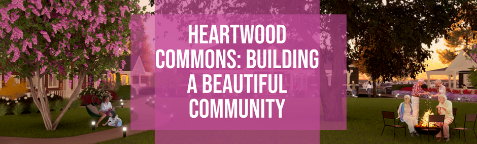Heartwood Commons: Building a Beautiful Community