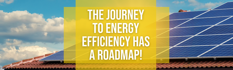 The Journey to Energy Efficiency Has a Roadmap!