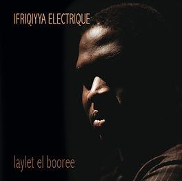 01 - IFRIQIYYA ELECTRIQUE - Laylet El Bo