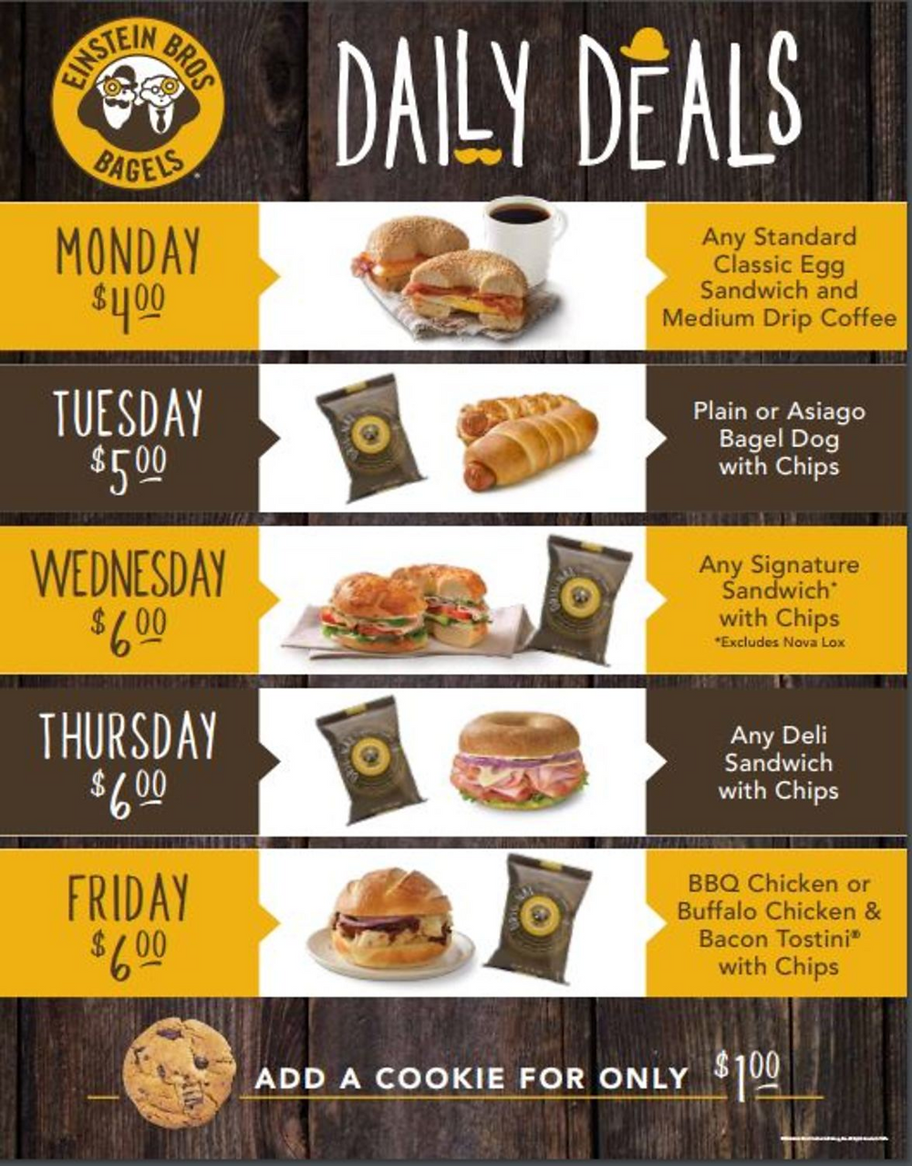 Einstein's daily deals Monday through Friday.
