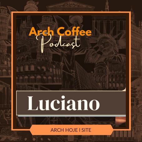 Podcast Arch Coffee - Papo com Luciano (Estrutura)