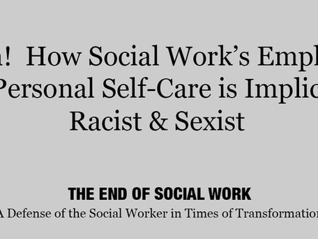Ouch!  How Social Work's Emphasis on Personal Self-Care is Implicitly Racist & Sexist