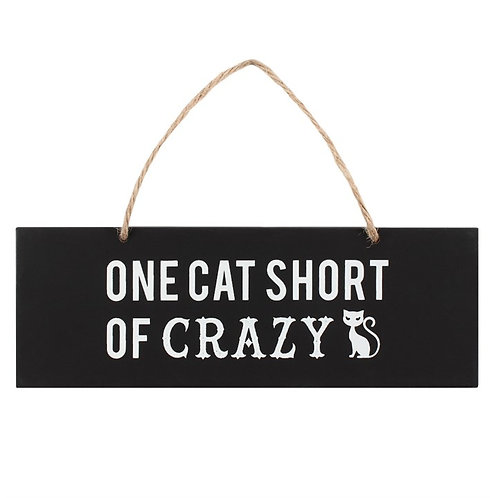 One Cat Short Of Crazy Hanging Wall Sign