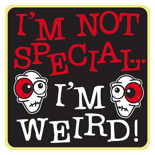 112 I'm Not Special,I'm Weird! Window Sticker