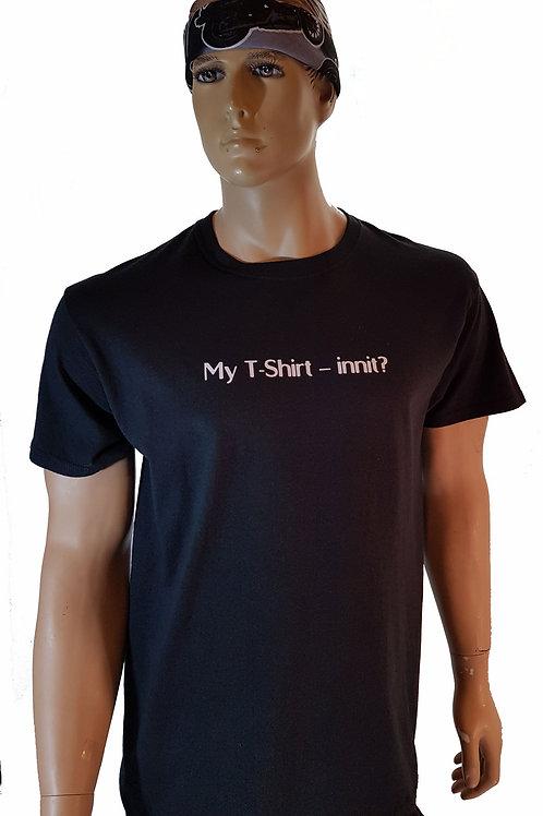 My Tee Shirt 'Innit