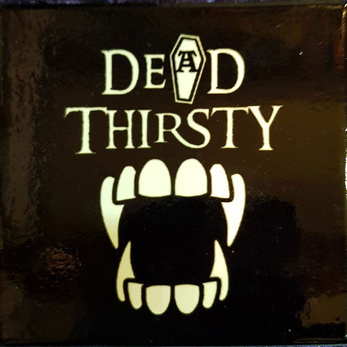 Dead Thirsty Coaster