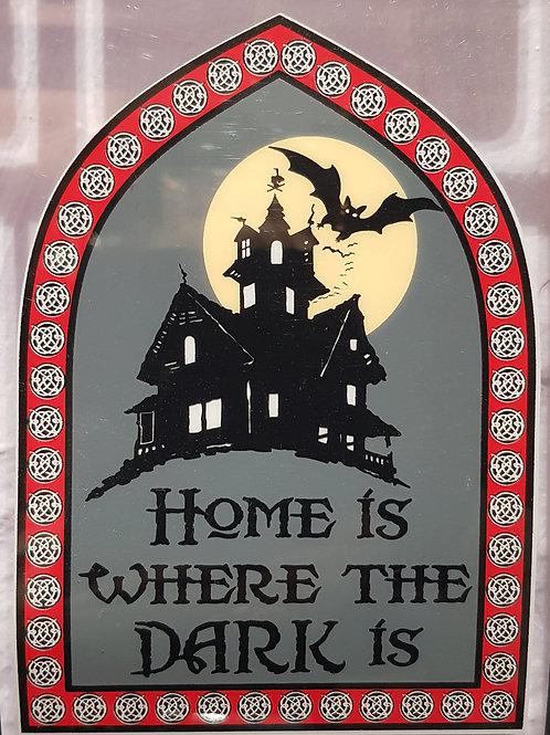 GCP47 Home Is Where The Dark Is Window Sticker