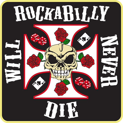 224 Rockabilly Will Never Die Window Sticker